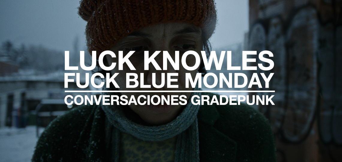LUC KNOWLESS FUCK BLUE MONDAY